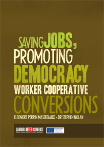 Saving Jobs, Promoting Democracy – Worker Cooperative Conversions